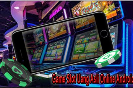 Game Slot Uang Asli Online Android